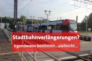 Stadtbahn an Endhaltestelle Weiden. Text: Stadtbahnverlängerungen? Irgendwann vielleicht...